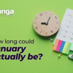 HOW LONG COULD JANUARY REALLY BE?