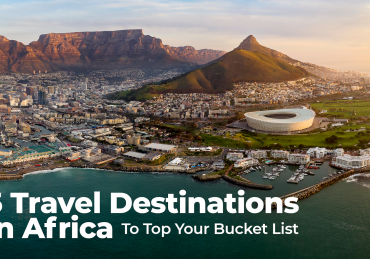 5 Travel Destinations In Africa To Top Your Bucket List