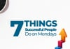 7 Things Successful People Do On Mondays