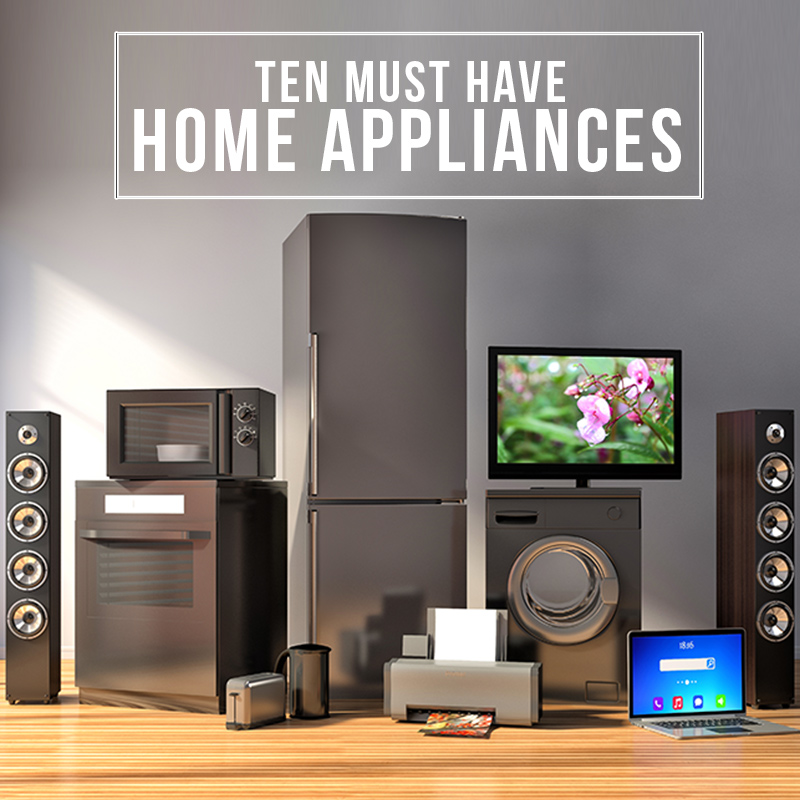 Ten Must-Have Home Appliance